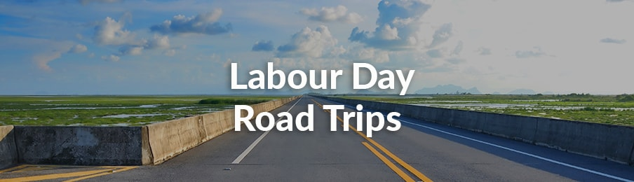 Labour Day Road Trips in Canada