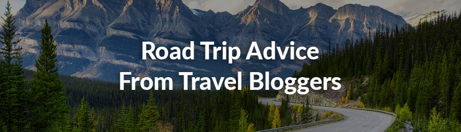 Road Trip Advice from Travel Bloggers